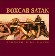Boxcar Satan - Crooked Mile March